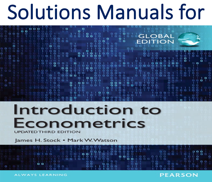 Solutions Manual for Introduction to Econometrics Update Global 3rd Edition