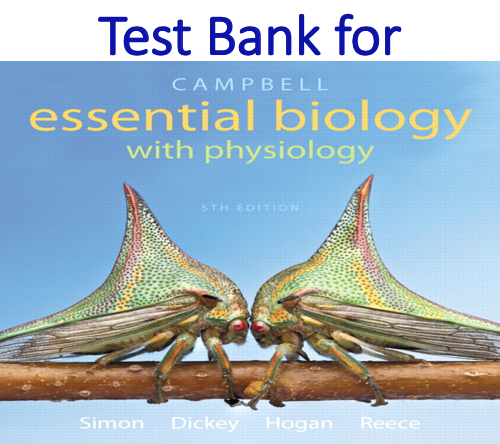 Test Bank for Campbell Essential Biology with Physiology 5th Edition