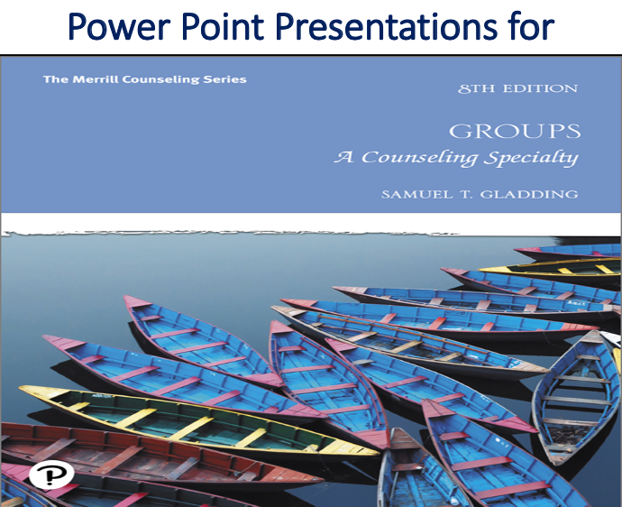 Power Point Presentations for Groups A Counseling Specialty 8th Edition