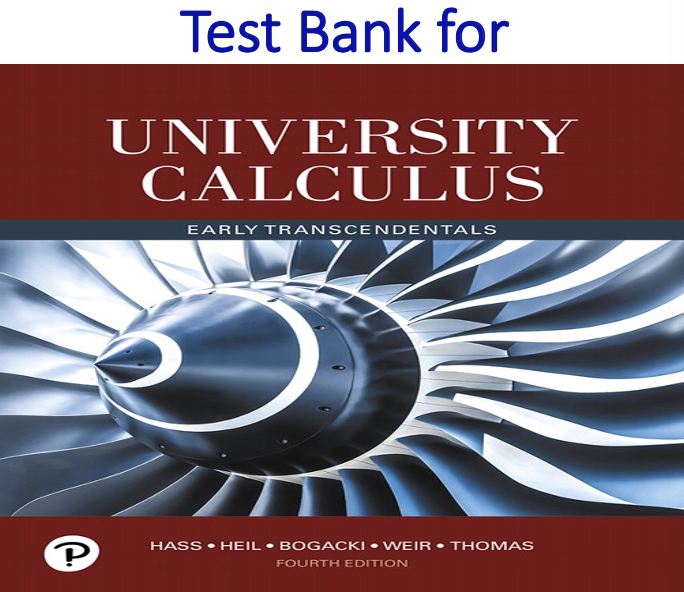 Test Bank for University Calculus Early Transcendentals 4th Edition