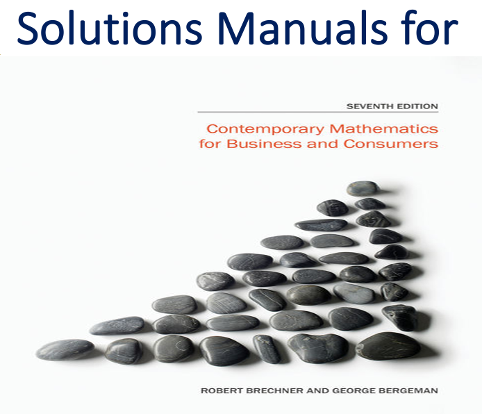 Solutions Manual for Contemporary Mathematics for Business and Consumers 7 Edition