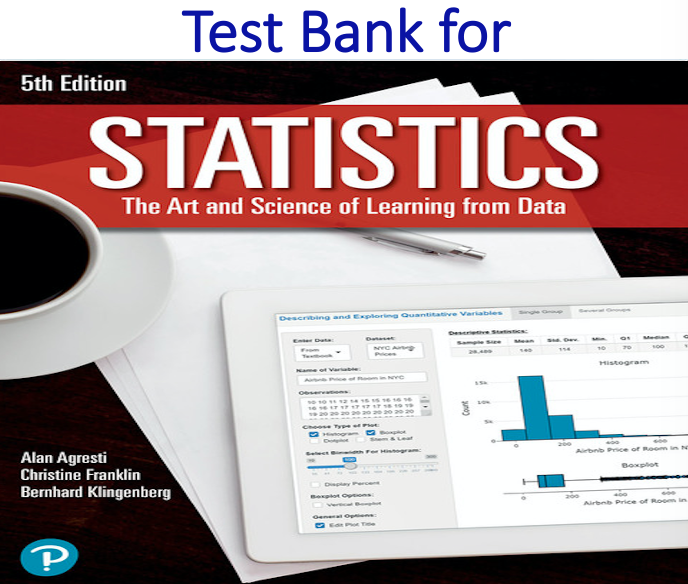Test Bank for Statistics The Art and Science of Learning from Data 5th Edition by Alan Agresti, Christine A. Franklin, Bernhard Klingenberg