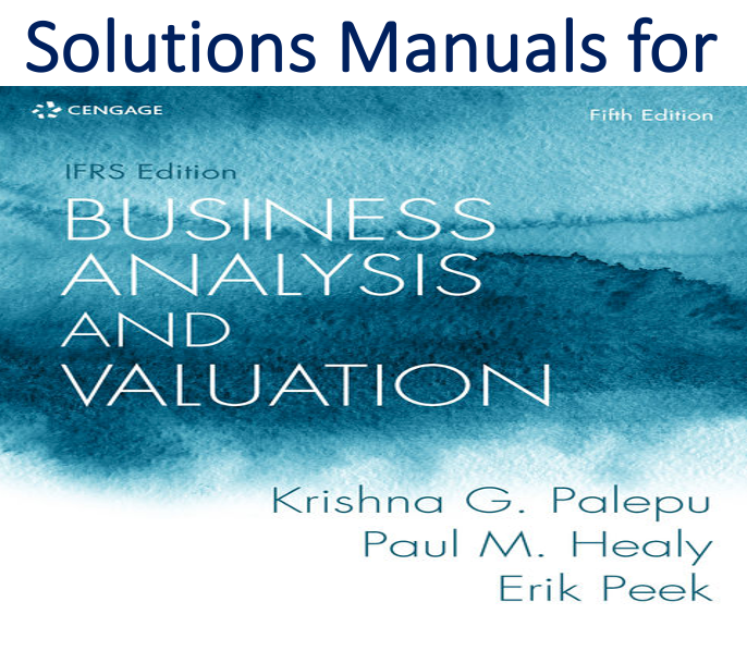 Solutions Manual for Business Analysis and Valuation 5th Edition
