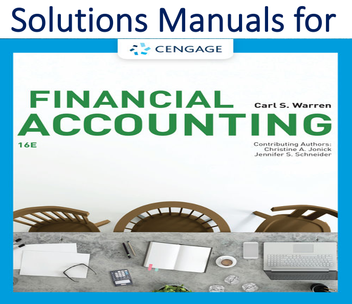 Solutions Manual for Financial Accounting 16th Edition