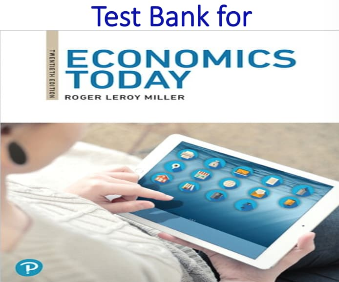 Test Bank for Economics Today 20th Edition