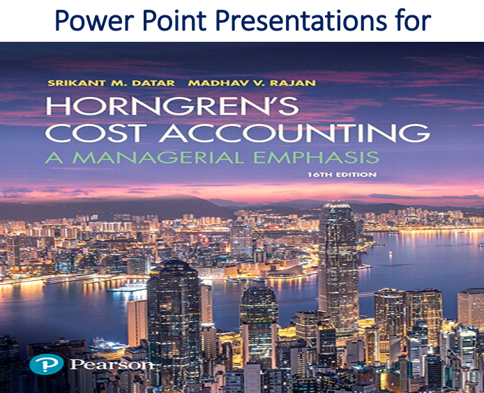 Power Point Presentations for Horngren's Cost Accounting A Managerial Emphasis