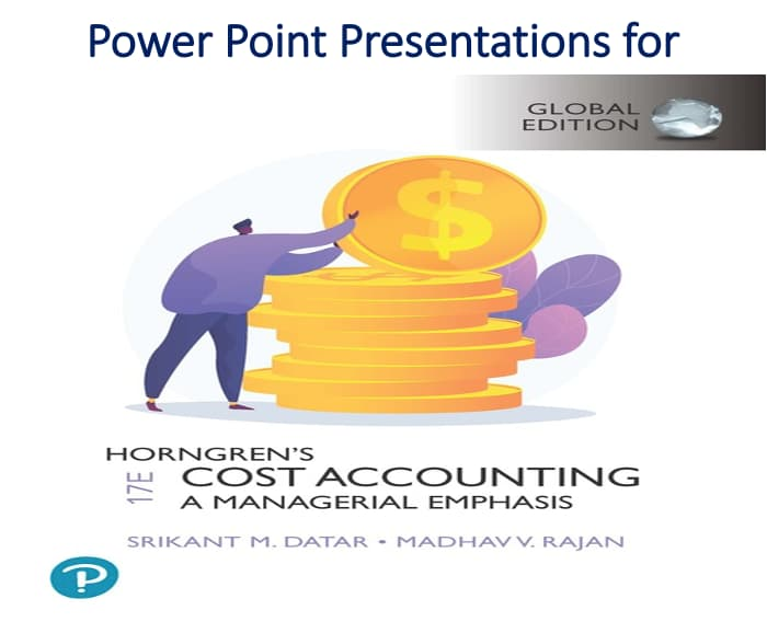 Power Point Presentations for Horngren's Cost Accounting A Managerial Emphasis Global 17th Edition