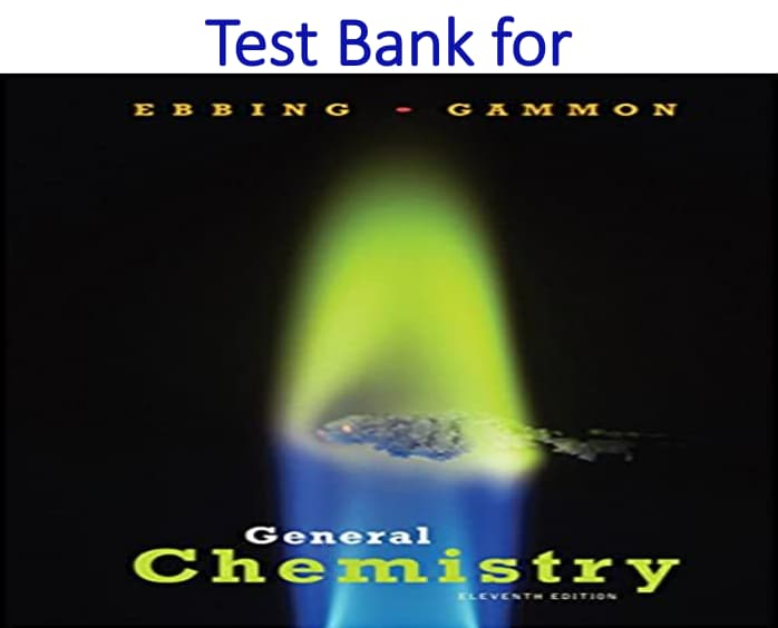 Test Bank for General Chemistry 11th Edition