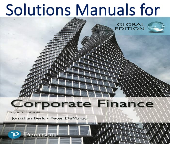 Solutions Manual for Corporate Finance 4th Global Edition Book