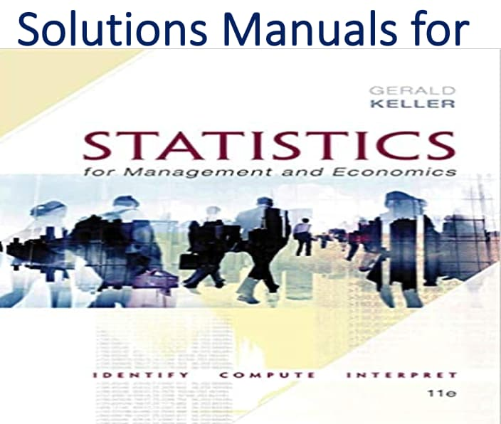 Solutions Manual for Statistics for Management and Economics 11th Edition