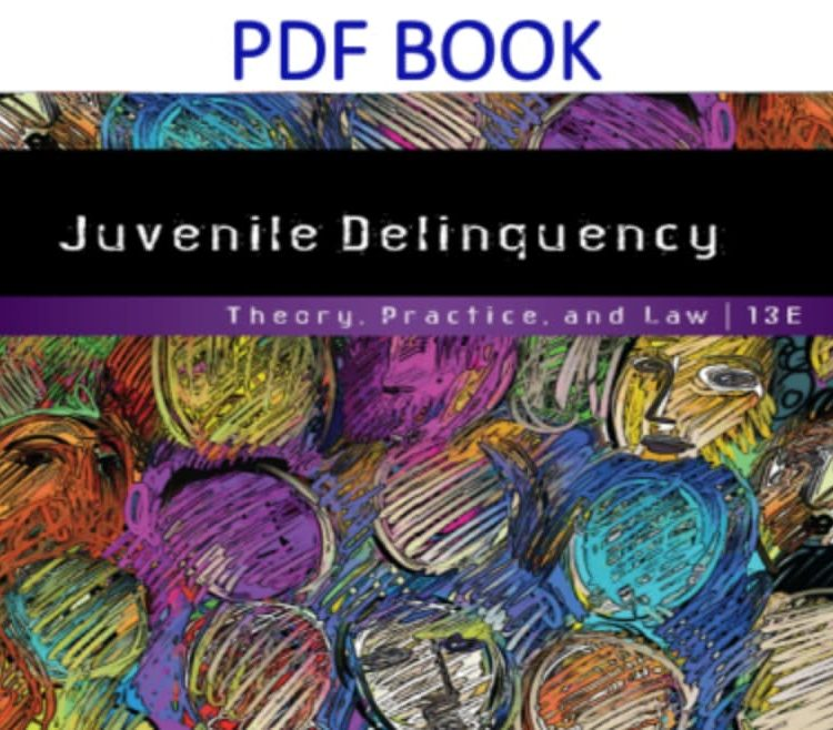 Juvenile Delinquency Theory, Practice, and Law 13th Edition PDF Book