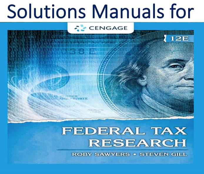 Solutions Manual for Federal Tax Research 12th Edition