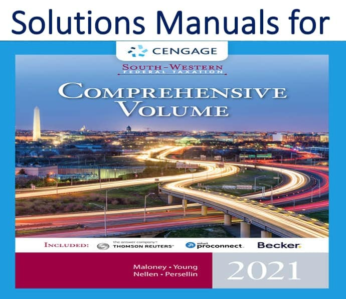Solutions Manual for South-Western Federal Taxation 2021 Comprehensive 44th Edition