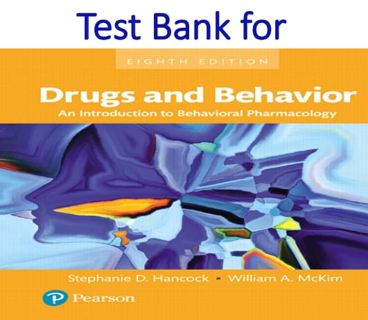 Test Bank for Drugs and Behavior An Introduction to Behavioral Pharmacology 8th Edition