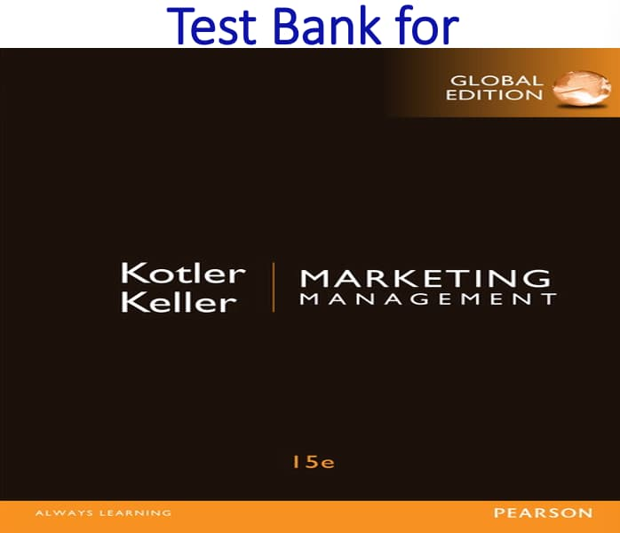 Test Bank for Marketing Management 15th Global Edition