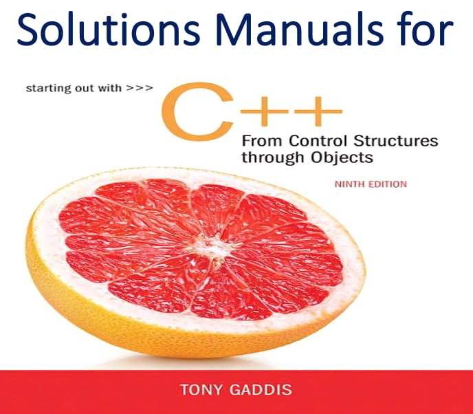 Solutions Manual for Starting Out with C++ from Control Structures to Objects 9th Edition